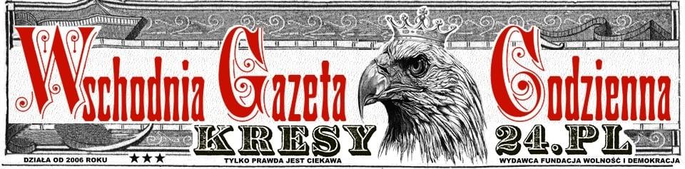 Kresy24.pl - Wschodnia Gazeta Codzienna