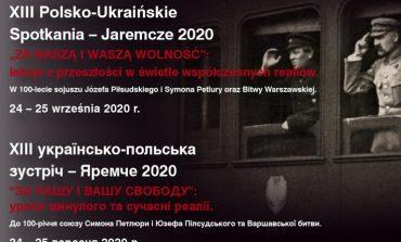 """""""ZA NASZĄ I WASZĄ WOLNOŚĆ"""". ХIIІ Polsko-Ukraińskie Spotkania – Jaremcze 2020 (RELACJA ONLINE)"""